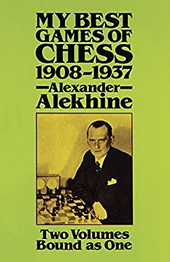 My Best Games of Chess, 1908?1937 9780486249414