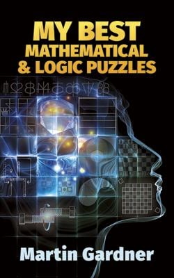 My Best Mathematical and Logic Puzzles 9780486281520