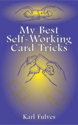 My Best Self-Working Card Tricks 9780486419817