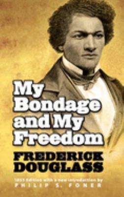 My Bondage and My Freedom 9780486224572