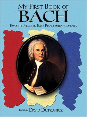 My First Book of Bach: Favorite Pieces in Easy Piano Arrangements 9780486457376