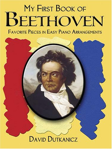 My First Book of Beethoven: Favorite Pieces in Easy Piano Arrangements 9780486452852