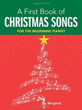 My First Book of Christmas Songs: 20 Favorite Songs in Easy Piano Arrangements 9780486297187
