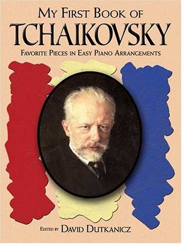My First Book of Tchaikovsky: Favorite Pieces in Easy Piano Arrangements 9780486464169