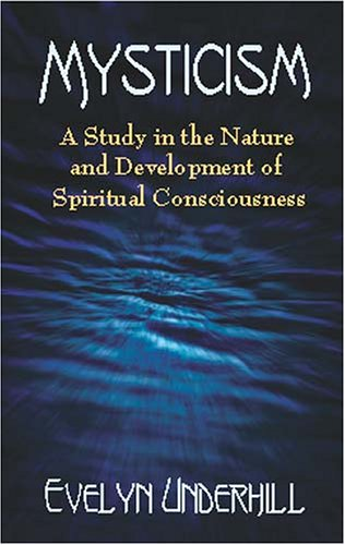 Mysticism: A Study in the Nature and Development of Spiritual Consciousness 9780486422381