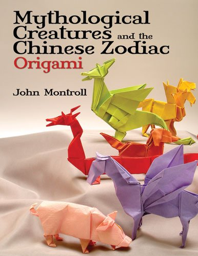 Mythological Creatures and the Chinese Zodiac Origami 9780486479514