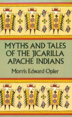 Myths and Tales of the Jicarilla Apache Indians 9780486283241