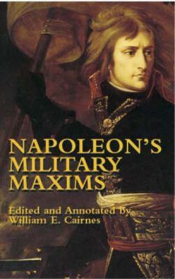 Napoleon's Military Maxims 9780486437309