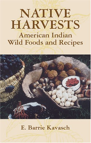 Native Harvests: American Indian Wild Foods and Recipes 9780486440637