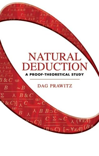 Natural Deduction: A Proof-Theoretical Study 9780486446554