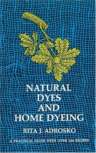 Natural Dyes and Home Dyeing 9780486226880