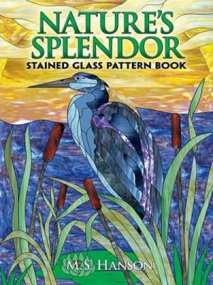 Nature's Splendor Stained Glass Pattern Book Nature's Splendor Stained Glass Pattern Book