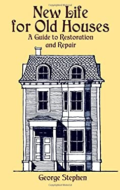 New Life for Old Houses: A Guide to Restoration and Repair 9780486423203