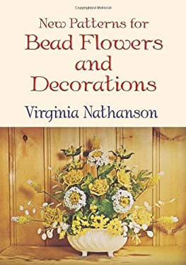 New Patterns for Bead Flowers and Decorations 9780486432977