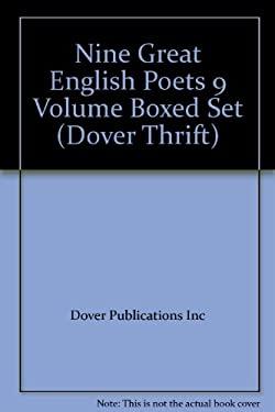 Nine Great English Poets 9 Volume Boxed Set 9780486276335