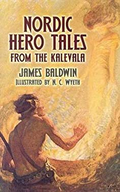 Nordic Hero Tales from the Kalevala