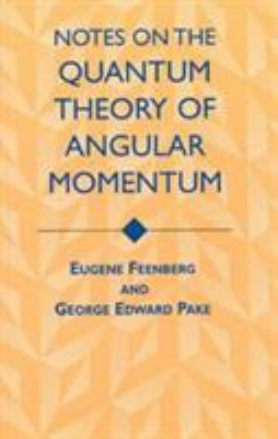 Notes on the Quantum Theory of Angular Momentum 9780486409238