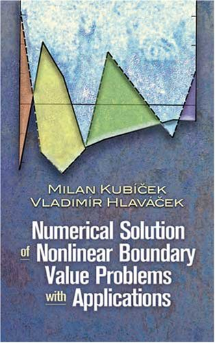 Numerical Solution of Nonlinear Boundary Value Problems with Applications 9780486463001