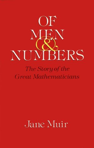 Of Men and Numbers: The Story of the Great Mathematicians 9780486289731
