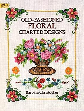 Old-Fashioned Floral Charted Designs 9780486263021