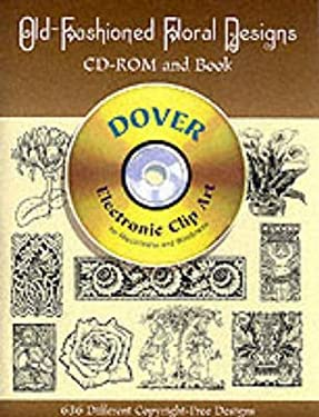 Old-Fashioned Floral Designs CD-ROM and Book [With CDROM]