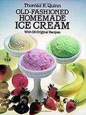 Old-Fashioned Homemade Ice Cream: With 58 Original Recipes 1595181