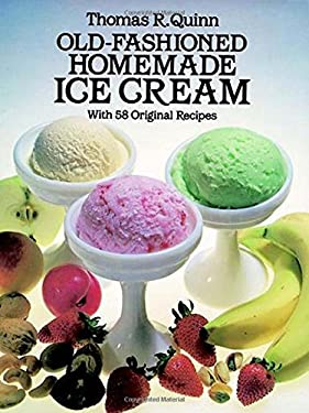 Old-Fashioned Homemade Ice Cream: With 58 Original Recipes 9780486244952