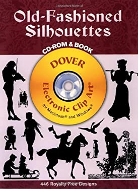 Old-Fashioned Silhouettes CD-ROM and Book [With CDROM] 9780486995120