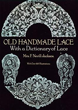 Old Handmade Lace: With a Dictionary of Lace 9780486253091