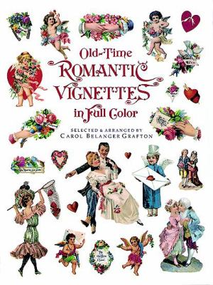 Old-Time Romantic Vignettes in Full Color 9780486292212