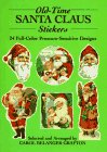 Old-Time Santa Claus Stickers: 24 Full-Color Pressure-Sensitive Designs 9780486260471