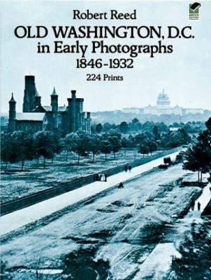 Old Washington, D.C. in Early Photographs, 1846-1932 9780486238692