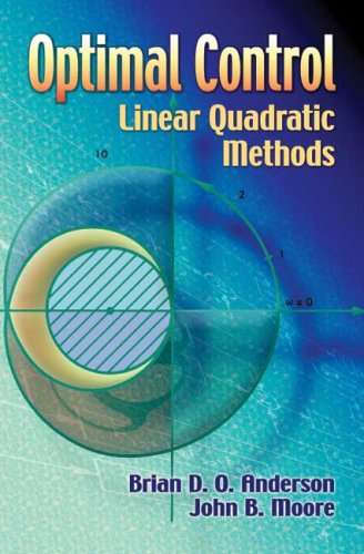 Optimal Control: Linear Quadratic Methods 9780486457666