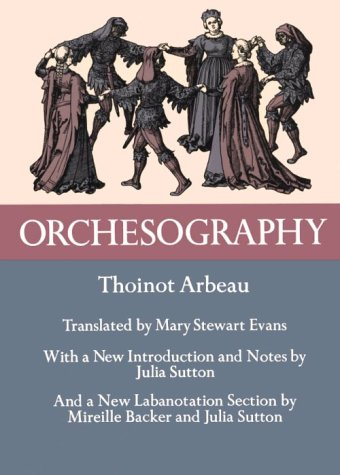 Orchesography: 16th-Century French Dance from Court to Countryside 9780486217451
