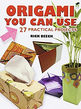 Origami You Can Use: 27 Practical Projects 9780486470573