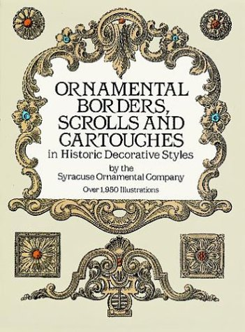 Ornamental Borders, Scrolls and Cartouches in Historic Decorative Styles 9780486254890