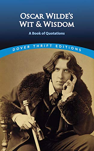Oscar Wilde's Wit and Wisdom: A Book of Quotations 9780486401461