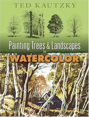 Painting Trees & Landscapes in Watercolor 9780486456973