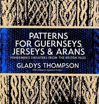Patterns for Guernseys, Jerseys & Arans 9780486227030