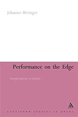 Performance on the Edge: Transformations of Culture 9780485004182