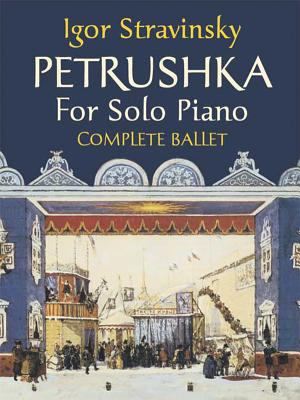 Petrushka for Solo Piano: Complete Ballet 9780486449456