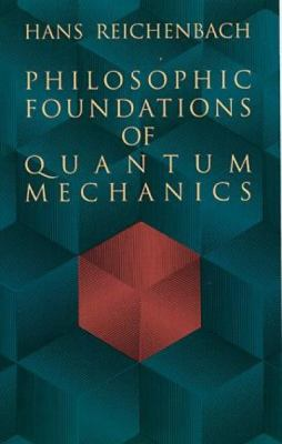 Philosophic Foundations of Quantum Mechanics 9780486404592