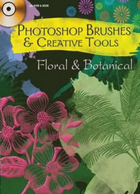 Photoshop Brushes & Creative Tools: Floral & Botanical [With CDROM] 9780486990590