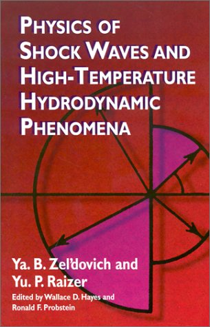 Physics of Shock Waves and High-Temperature Hydrodynamic Phenomena 9780486420028