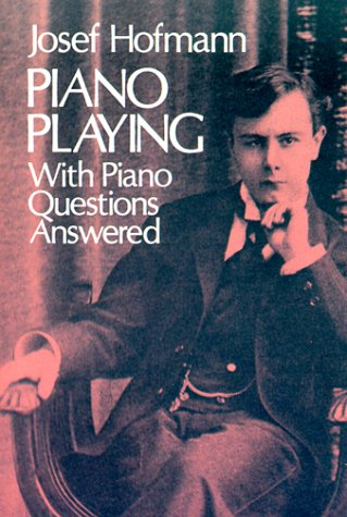 Piano Playing: With Piano Questions Answered 9780486233628