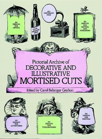 Pictorial Archive of Decorative and Illustrative Mortised Cuts: 551 Designs for Advertising and Other Uses 9780486245409