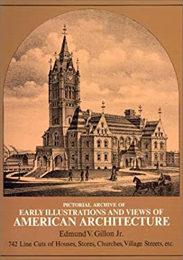 Pictorial Archive of Early Illustrations and Views of Americna Architecture 9780486227504