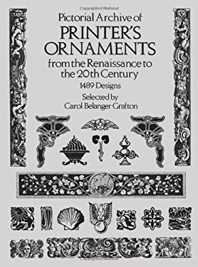 Pictorial Archive of Printer's Ornaments: From the Renaissance to the 20th Century 9780486239446