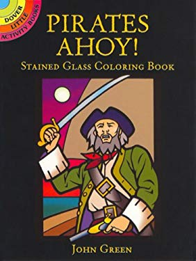 Pirates Ahoy! Stained Glass Coloring Book 9780486444888