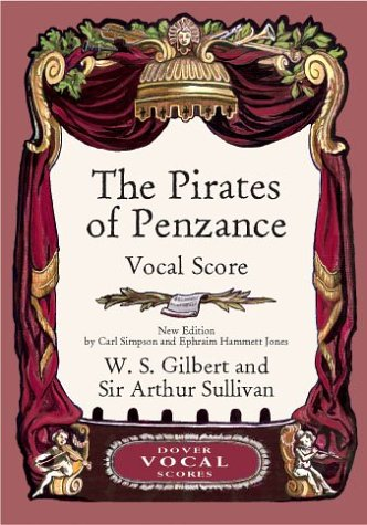 The Pirates of Penzance Vocal Score Pirates of Penzance Vocal Score Pirates of Penzance Vocal Score 9780486418933